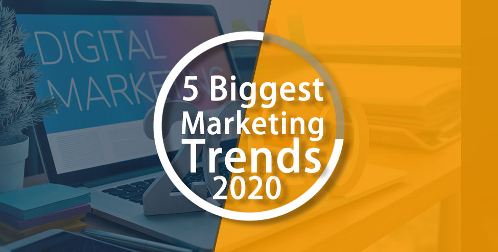 5-biggest-marketing-trends-for-2020_v01